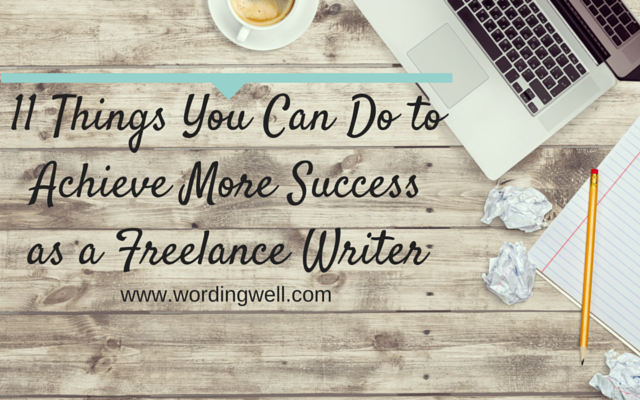 image for blog post titled 11 Things You Can Do to Achieve More Success as a Freelance Writer