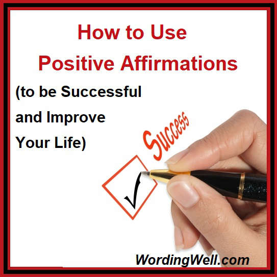 How to Use Positive Affirmations to be Successful and Improve Your Life