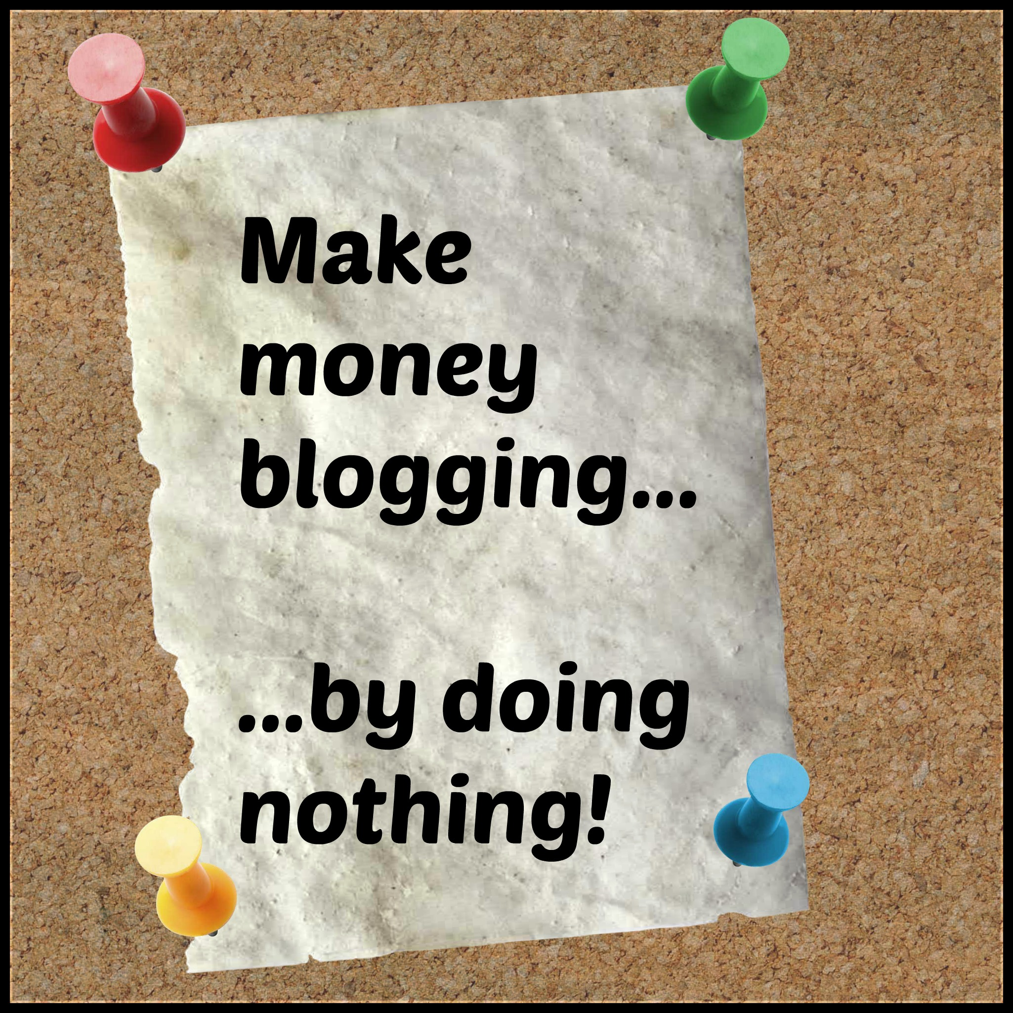 Make money blogging note on corkboard