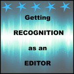 Getting Recognition as an Editor