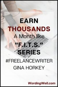 Freelancers can make thousands per month like Gina Horkey.