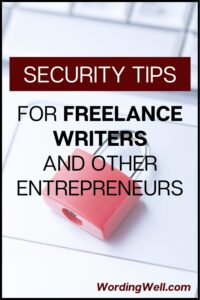 Security tips for freelance writers. #freelance #freelancewriters #freelancetips #securitytips