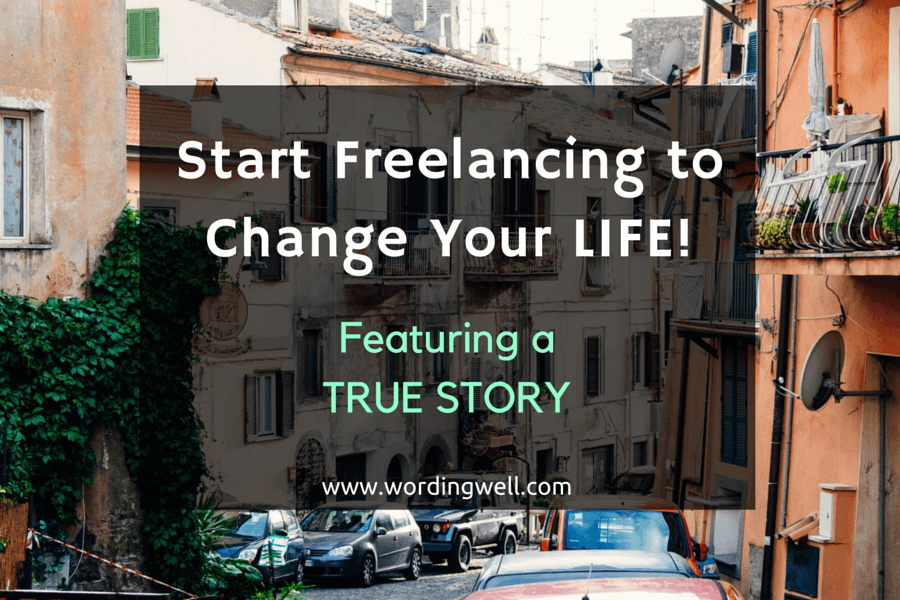 Start Freelancing to Change Your LIFE!