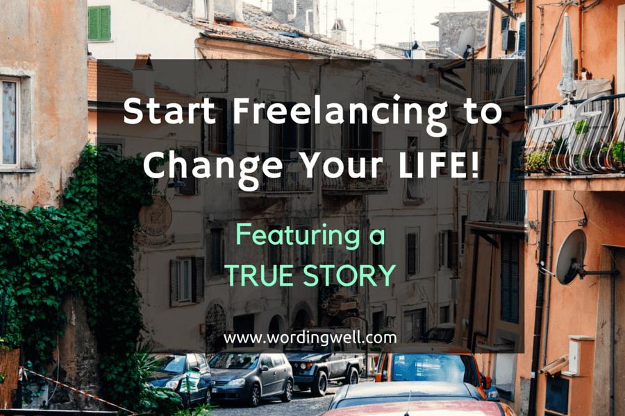 Start Freelancing to Change Your LIFE!