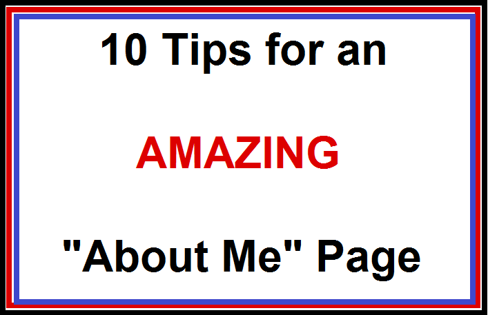 10 Tips for an Amazing About Me Page