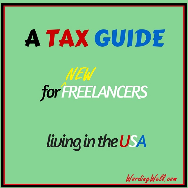 A TAXATION GUIDE for NEW FREELANCERS living in the USA