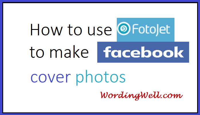 image for blog post titled How to Use FotoJet to make Facebook Cover Photos
