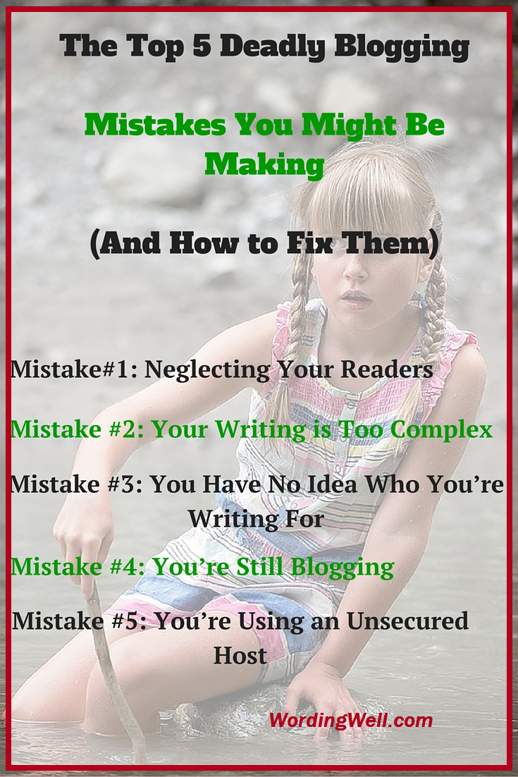 Pinterest image for blog post titled The Top 5 Deadly Blogging Mistakes You Might Be Making (and How to Fix Them)