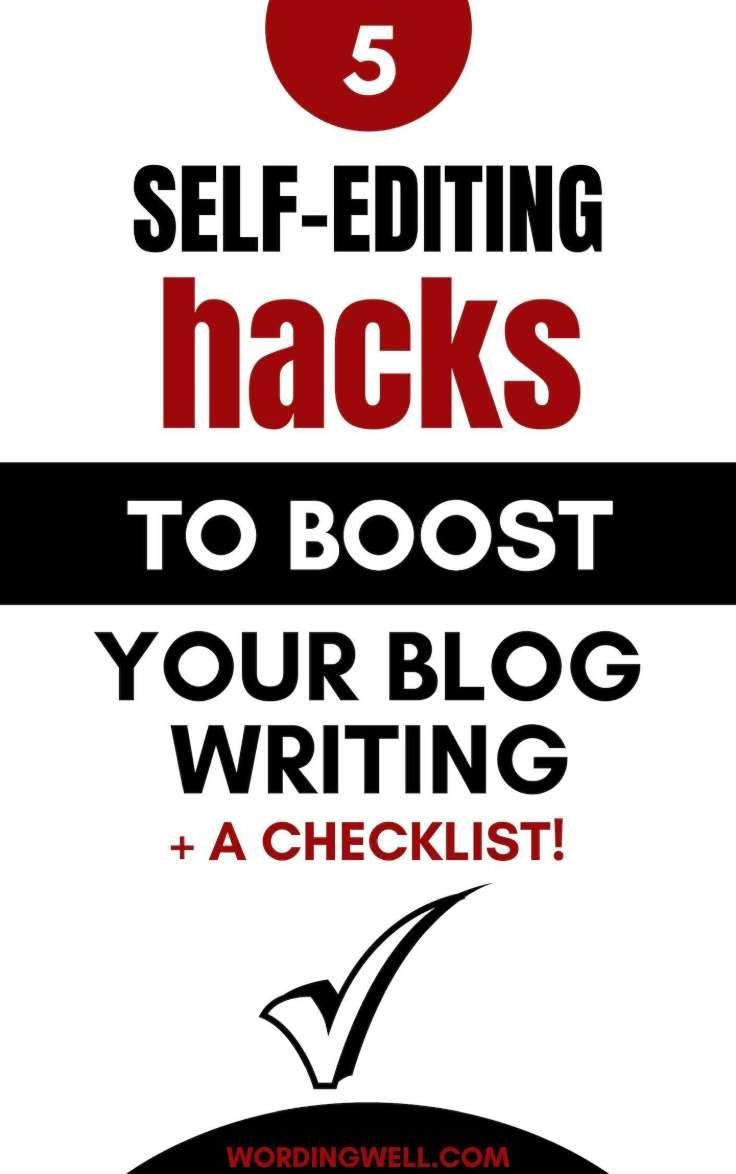 5 Self-Editing Hacks to Boost your Blog Writing + A Checklist -