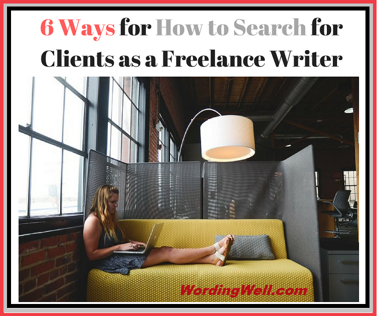 6 Ways for How to Search for Clients as a Freelance Writer