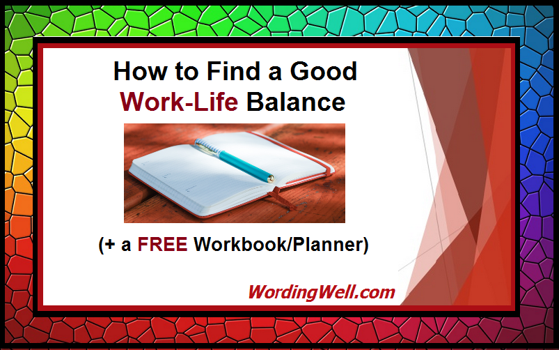 How to Find a Good Work-Life Balance (+ a FREE Workbook-Planner)