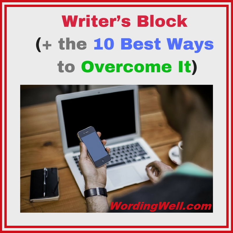 Writer's Block (+ the 10 Best Ways to Overcome It)
