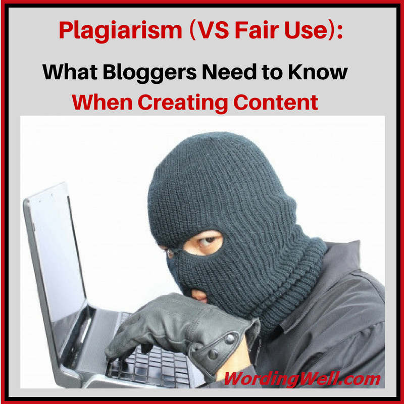 Plagiarism (VS Fair Use): What Bloggers Need to Know When Creating Content