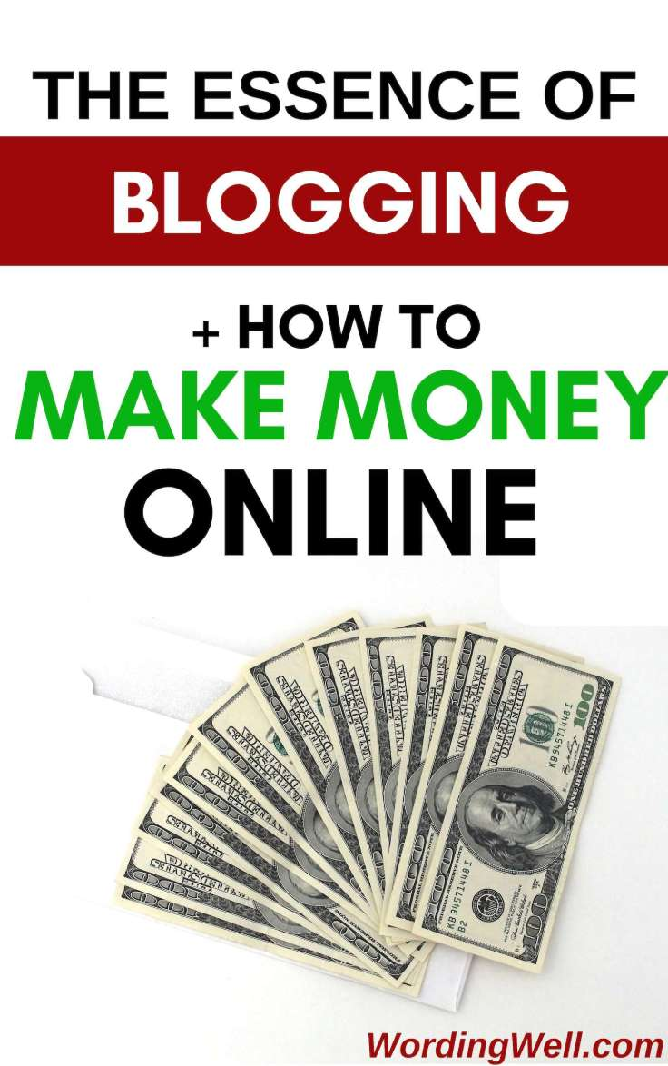 The Essence of Blogging + How to Make Money Online