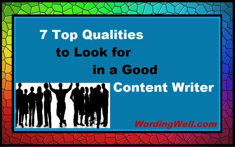 7 Top Qualities to Look for in a Good Content Writer