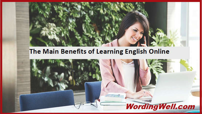 The Main Benefits of Learning English Online