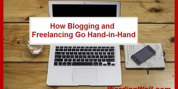 How Blogging and Freelancing Go Hand-in-Hand