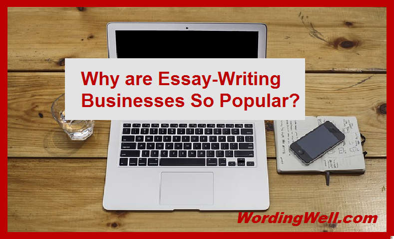Why are Essay-Writing Businesses So Popular?