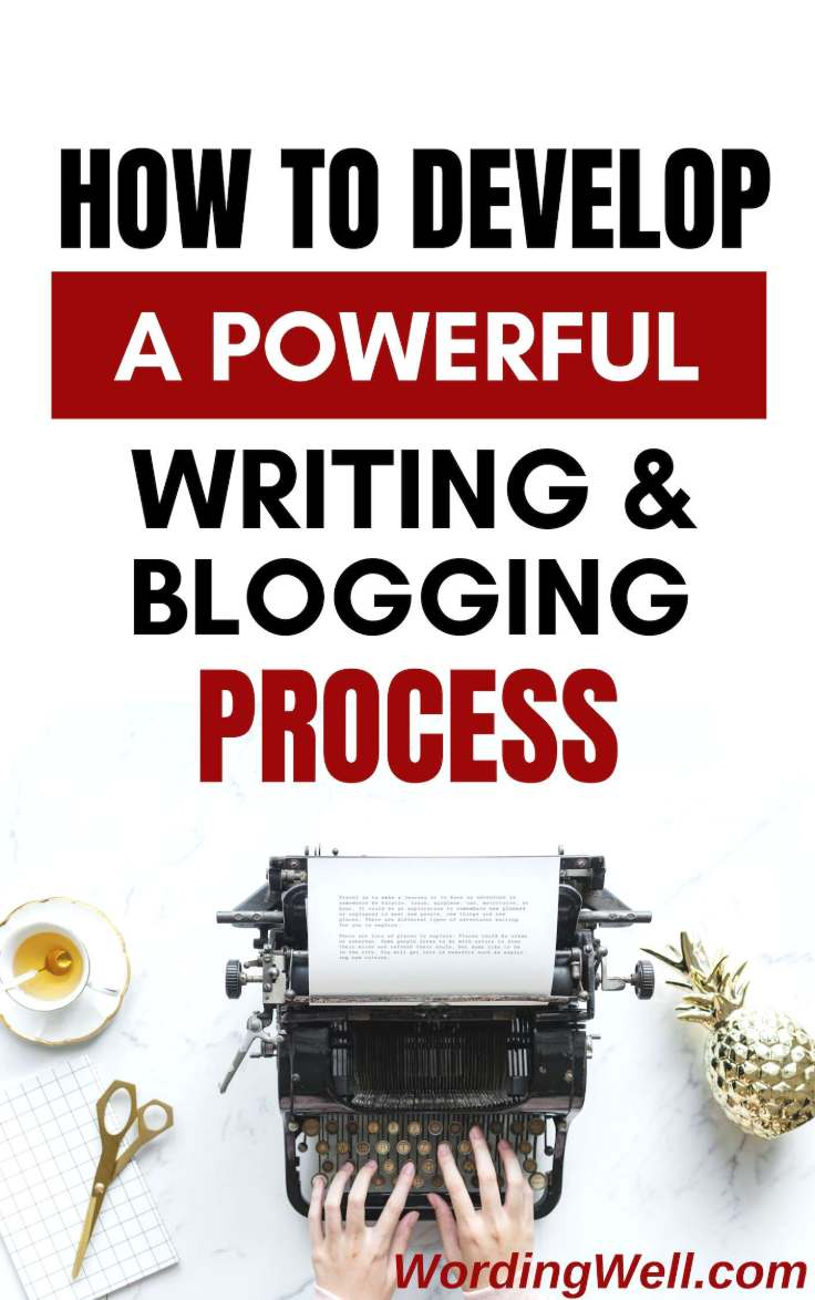 How to Develop a Powerful Writing and Blogging Process