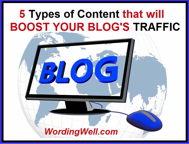 5 Types of Content that will Boost Your Blog's Traffic