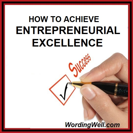How to Achieve Entrepreneurial Excellence – 3 Ways