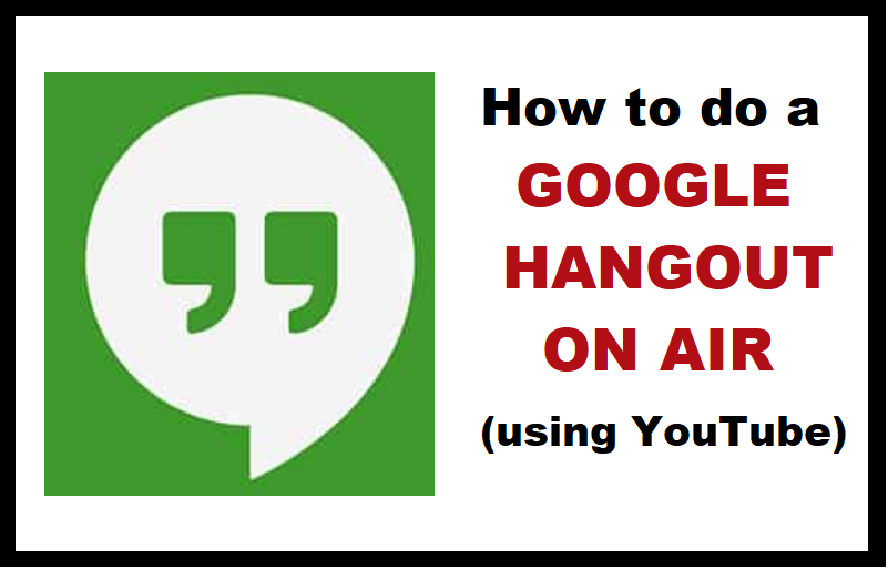 How to Do a Google Hangout on Air (using YouTube)