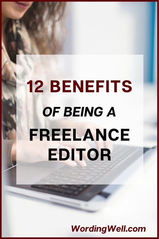 Here are the top 12 benefits of becoming a freelance editor #freelance #editors #freelancers