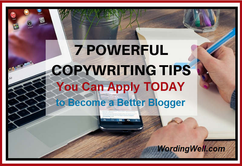 image for 7 Powerful Copywriting Tips You Can Apply Today to Become a Better Blogger