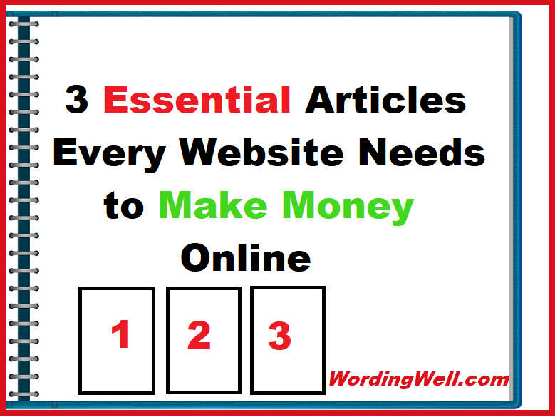 3 Essential Articles Every Website Needs to Make Money Online