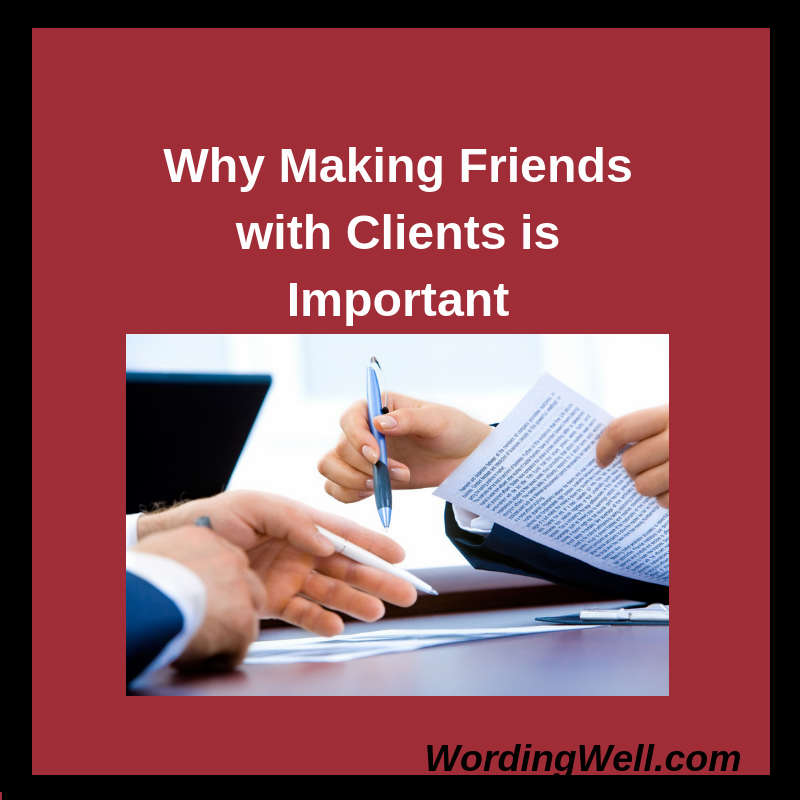 Why Making Friends with Clients is Important