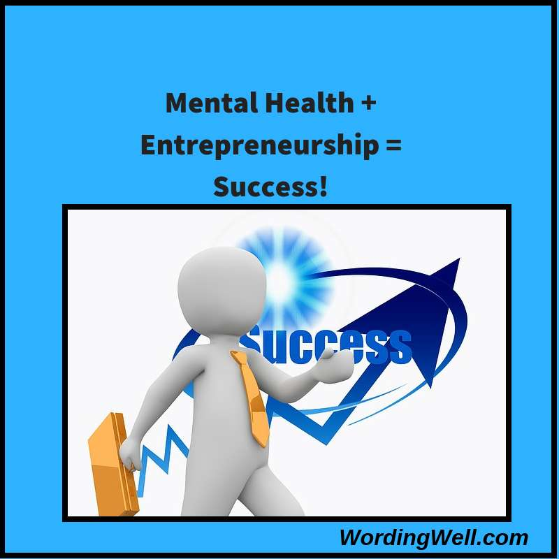 Mental Health + Entrepreneurship = Success!