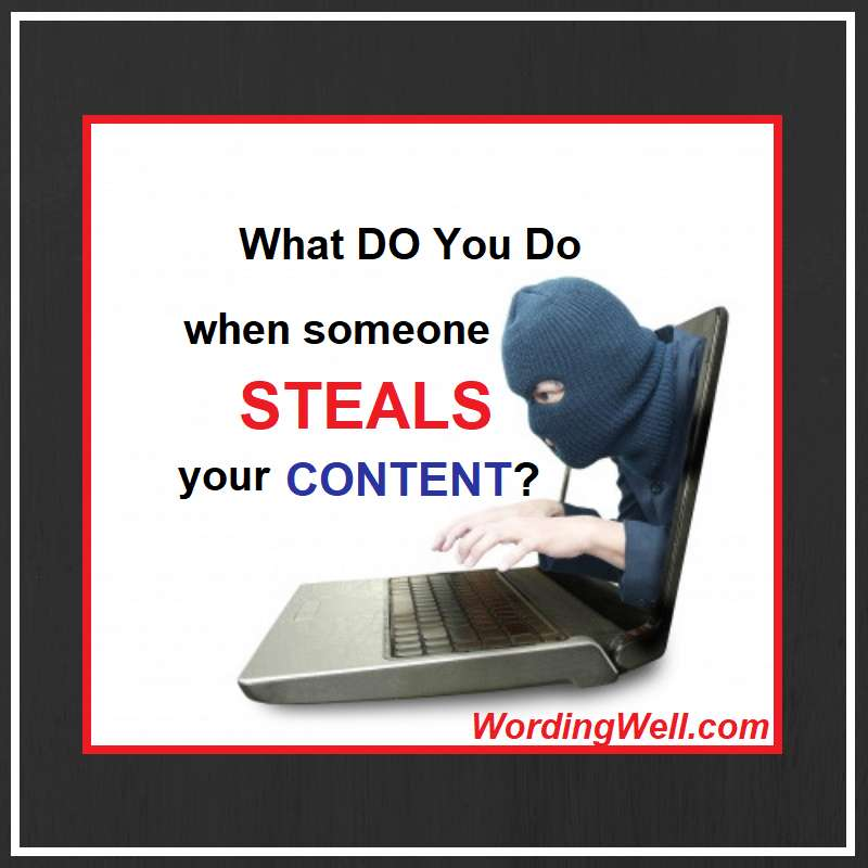 WHAT DO YOU DO WHEN SOMEONE STEALS YOUR CONTENT?