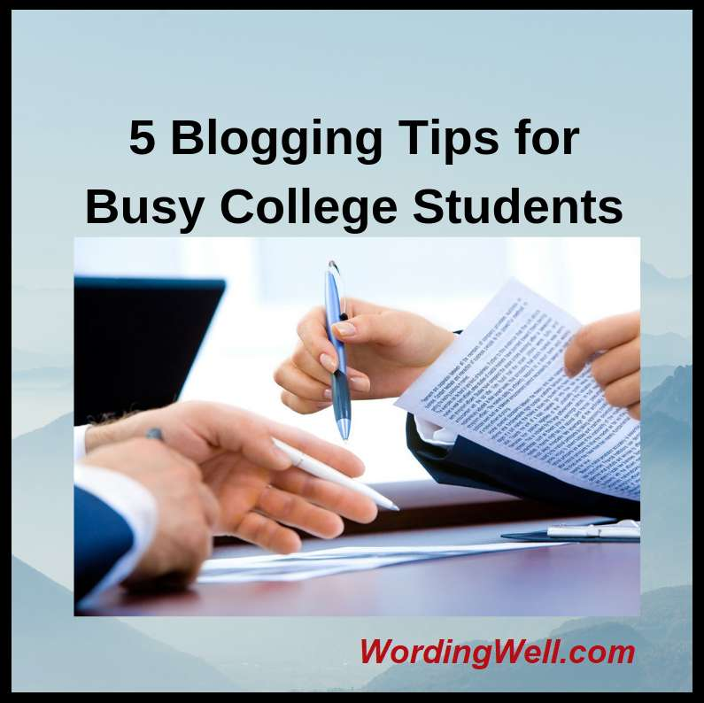 5 Blogging Tips for Busy College Students