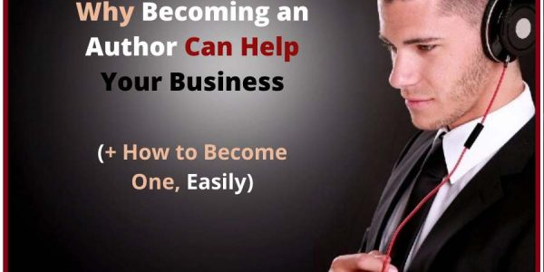 Why Becoming an Author Can Help Your Business
