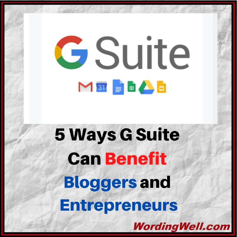 5 Ways G Suite Can Benefit Bloggers and Entrepreneurs
